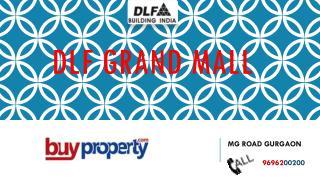 DLF Grand Mall | Retail Shop at M.G Road Gurgaon