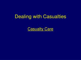 Dealing with Casualties