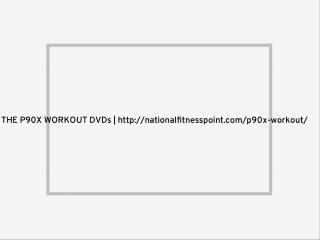THE P90X WORKOUT DVDs