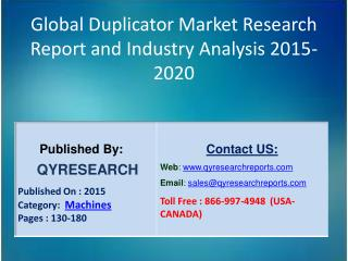 Global Duplicator Market 2015 Industry Insights, Study, Forecasts, Outlook, Development, Growth, Overview and Demands