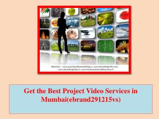 Get the Best Project Video Services in Mumbai