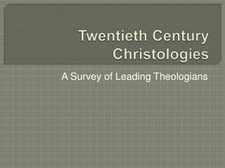Twentieth Century Christologies