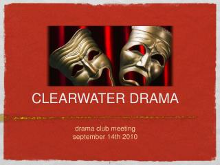 CLEARWATER DRAMA