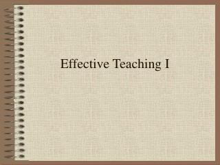 Effective Teaching I