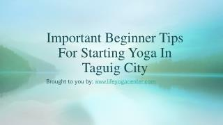 Important Beginner Tips For Starting Yoga In Taguig City