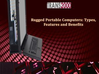 Rugged Portable Computers: Types, Features and Benefits
