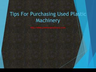 Tips For Purchasing Used Plastic Machinery