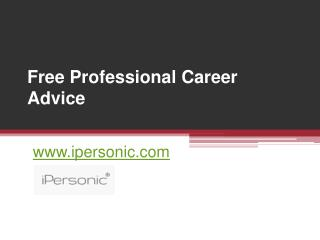 Professional Career Advice - www.ipersonic.com