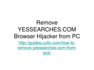 Remove YESSEARCHES.COM Browser Hijacker from PC