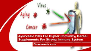 Ayurvedic Pills For Higher Immunity, Herbal Supplements For Strong Immune System