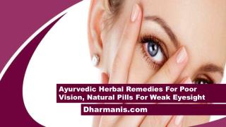 Ayurvedic Herbal Remedies For Poor Vision, Natural Pills For Weak Eyesight