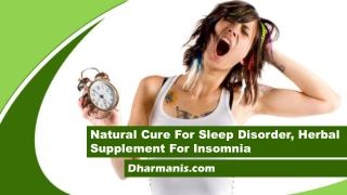 Natural Cure For Sleep Disorder, Herbal Supplement For Insomnia