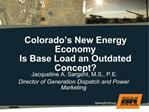 Colorado s New Energy Economy Is Base Load an Outdated Concept