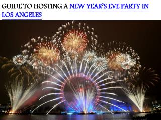 GUIDE TO HOSTING A NEW YEAR'S EVE PARTY IN LOS ANGELES