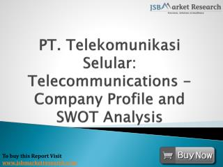 SWOT Analysis of PT. Telekomunikasi Selular: JSBMarketResearch
