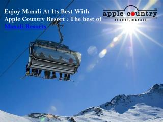 Embrace the new years in Manali with the Apple Country Resorts