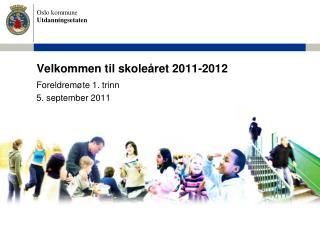 Velkommen til skole ret 2011-2012