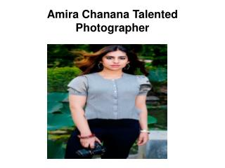 Amira Chanana Young Photographer in India -  Best Female Photographer in the World