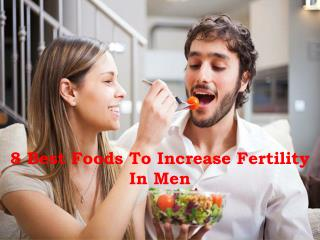8 Best Foods To Increase Fertility In Men