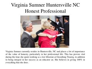 Virginia Sumner Huntersville NC-Honest Professional