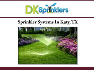 Sprinkler Systems In Katy, TX