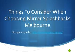 Things To Consider When Choosing Mirror Splashbacks Melbourne