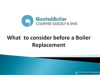 What to consider before a Boiler Replacement