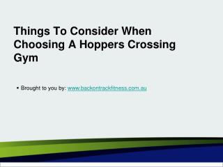 Things To Consider When Choosing A Hoppers Crossing Gym