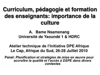Curriculum, p dagogie et formation des enseignants: importance de la culture