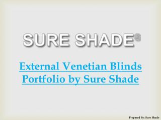 External Venetian Blinds Portfolio by Sure Shade