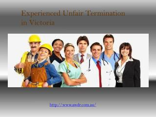 Experienced Unfair Termination in Victoria
