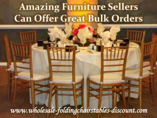 Amazing Furniture Sellers Can Offer Great Bulk Orders