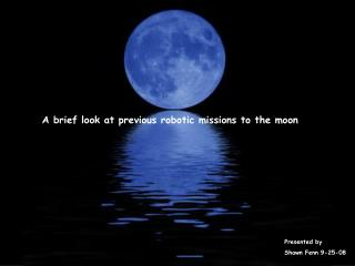 A brief look at previous robotic missions to the moon