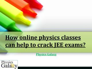 How online physics classes can help to crack JEE exams?