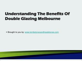 Understanding The Benefits Of Double Glazing Melbourne