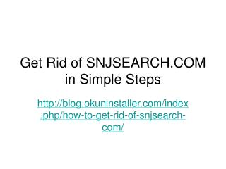 Get Rid of SNJSEARCH.COM in Simple Steps