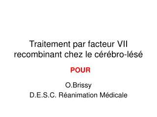 Traitement par facteur VII recombinant chez le c r bro-l s