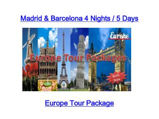 Madrid & Barcelona 4 Nights / 5 Days
