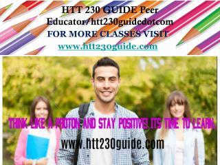 HTT 230 GUIDE Peer Educator/htt230guidedotcom