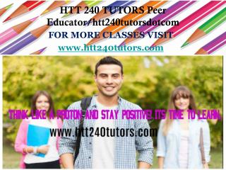 HTT 240 TUTORS Peer Educator/htt240tutorsdotcom