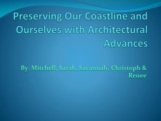 Preserving Our Coastline and Ourselves with Architectural Advances