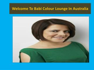 Balayage Hair Colour Services - Babi Colour Lounge