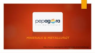 Find Online b2b Minerals & Metallurgy Products,Manufacturers,Wholesalers,Dealers now in India at Pepagora.com