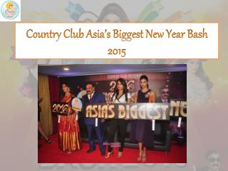 Country Club Asia�s Biggest New Year Bash 2015