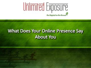 What Does Your Online Presence Say About You