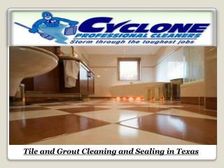 Tile and Grout Cleaning and Sealing in Texas