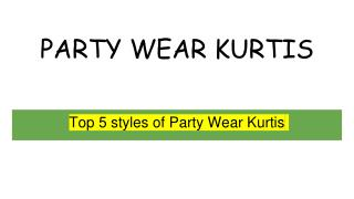 Top 5 styles of Party Wear Kurtis