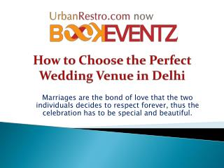How to Choose the Perfect Wedding Venue in Delhi: