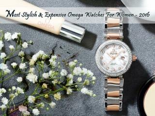 Most Stylish & Expensive Omega Watches For Women In 2016