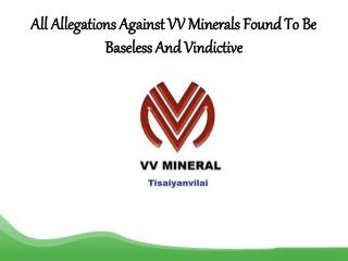All Allegations Against VV Minerals Found To Be Baseless And Vindictive